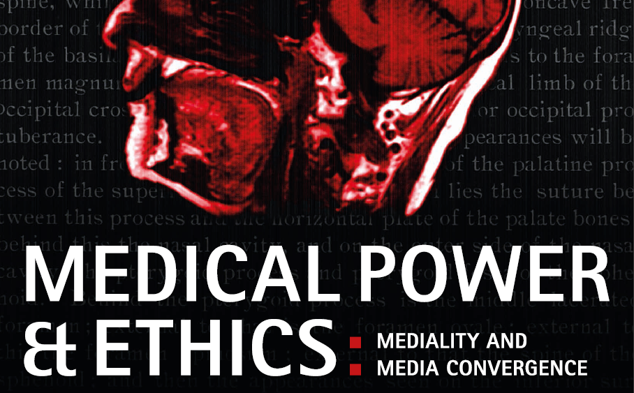12.-14.02.2014: Medical Power & Ethics: Mediality and Media Convergence